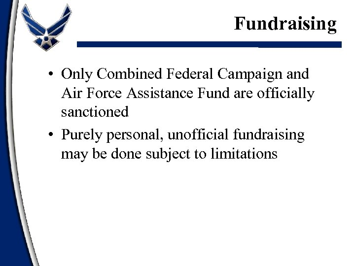 Fundraising • Only Combined Federal Campaign and Air Force Assistance Fund are officially sanctioned