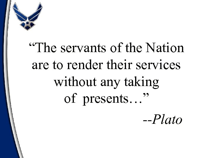 """""""The servants of the Nation are to render their services without any taking of"""