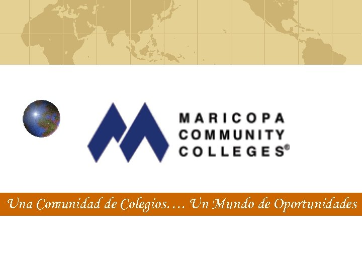 Una Comunidad de Colegios…. Un Mundo de Oportunidades