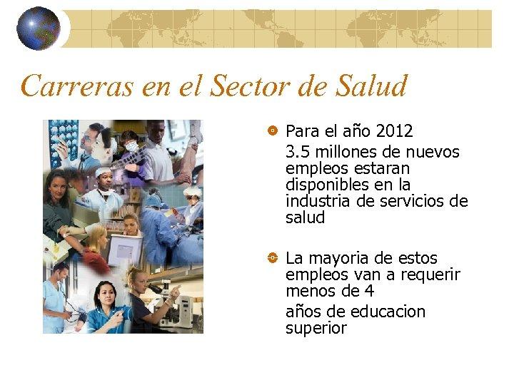 Carreras en el Sector de Salud Para el año 2012 3. 5 millones de