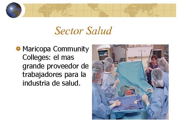 Sector Salud Maricopa Community Colleges: el mas grande proveedor de trabajadores para la industria