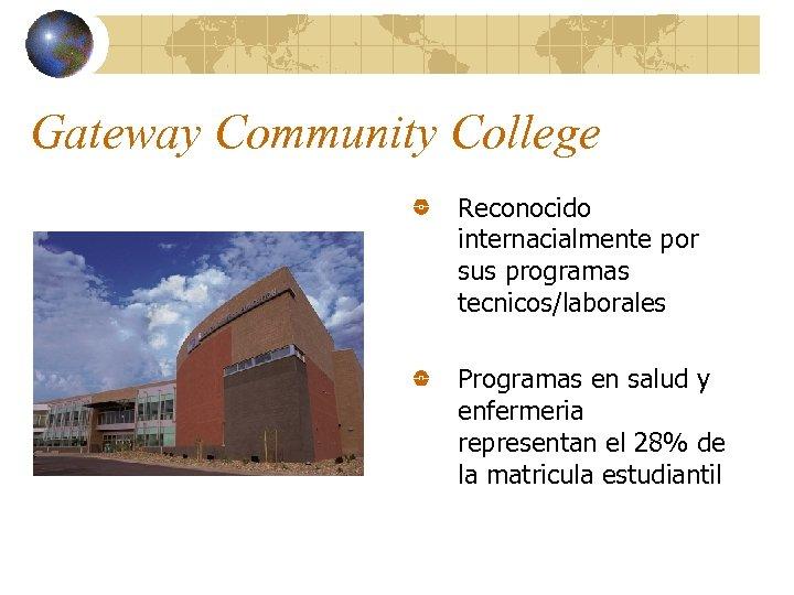 Gateway Community College Reconocido internacialmente por sus programas tecnicos/laborales Programas en salud y enfermeria