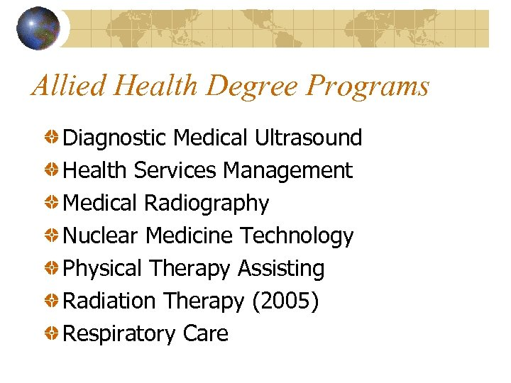 Allied Health Degree Programs Diagnostic Medical Ultrasound Health Services Management Medical Radiography Nuclear Medicine