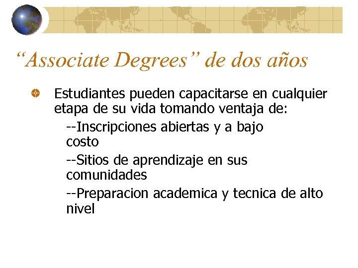 """""""Associate Degrees"""" de dos años Estudiantes pueden capacitarse en cualquier etapa de su vida"""