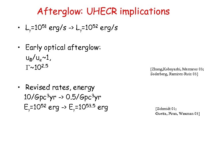 Afterglow: UHECR implications • Lg=1051 erg/s -> Lg=1052 erg/s • Early optical afterglow: u.