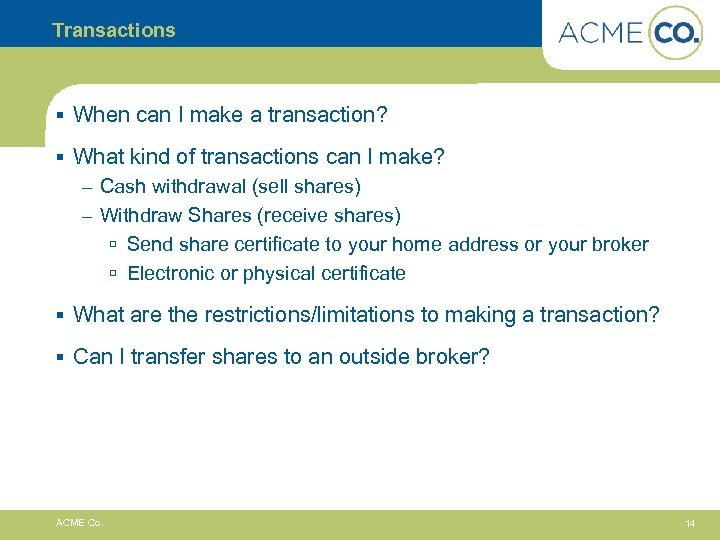 Transactions § When can I make a transaction? § What kind of transactions can