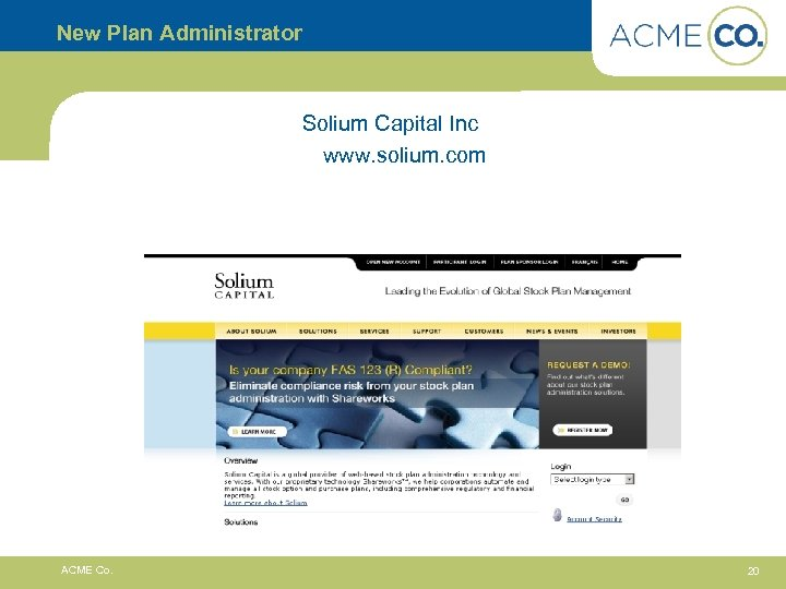 New Plan Administrator Solium Capital Inc www. solium. com ACME Co. 20