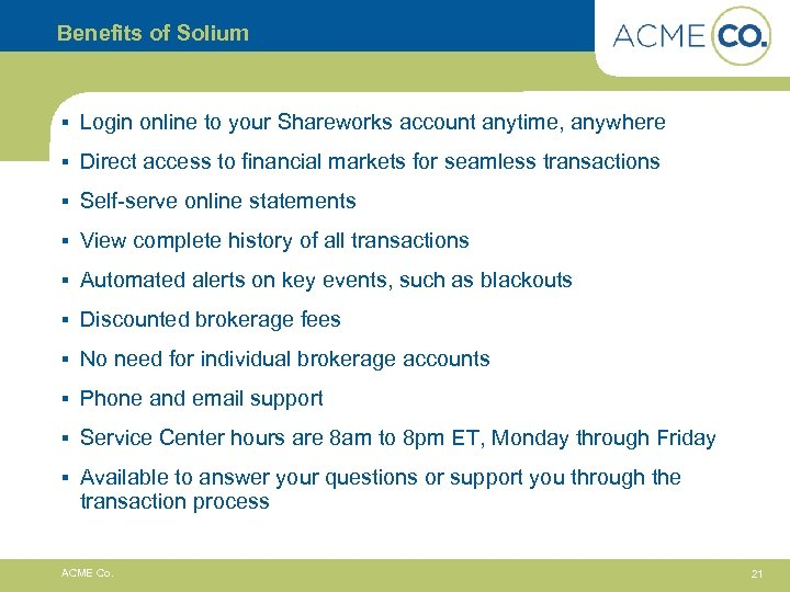 Benefits of Solium § Login online to your Shareworks account anytime, anywhere § Direct