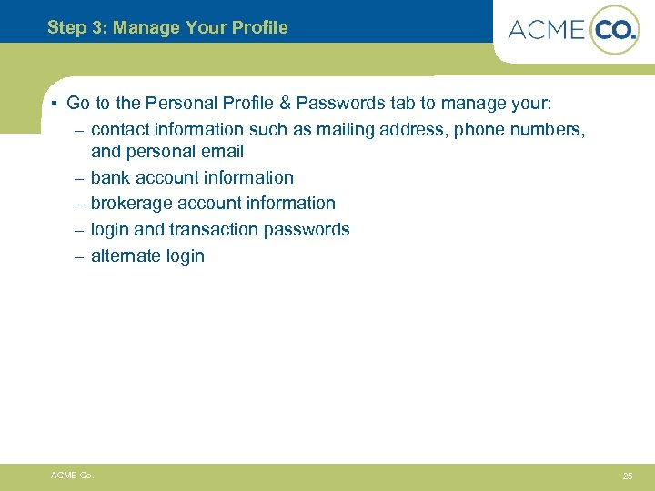 Step 3: Manage Your Profile § Go to the Personal Profile & Passwords tab