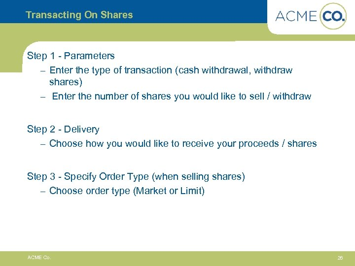 Transacting On Shares Step 1 - Parameters – Enter the type of transaction (cash