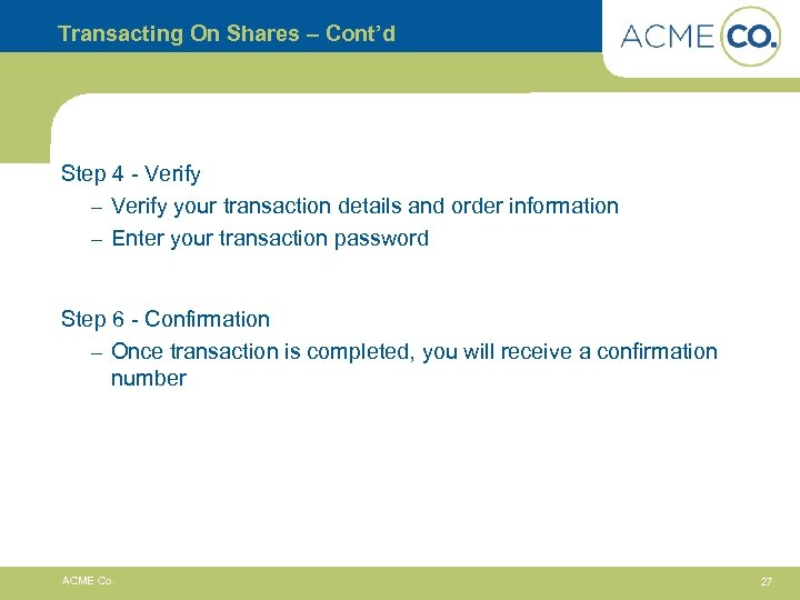 Transacting On Shares – Cont'd Step 4 - Verify – Verify your transaction details