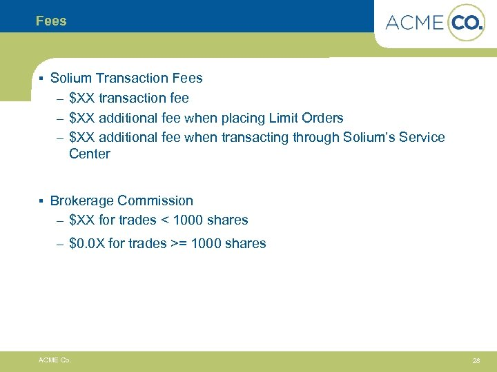 Fees § Solium Transaction Fees – $XX transaction fee – $XX additional fee when