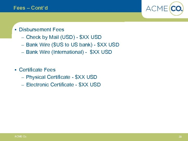 Fees – Cont'd § Disbursement Fees – Check by Mail (USD) - $XX USD