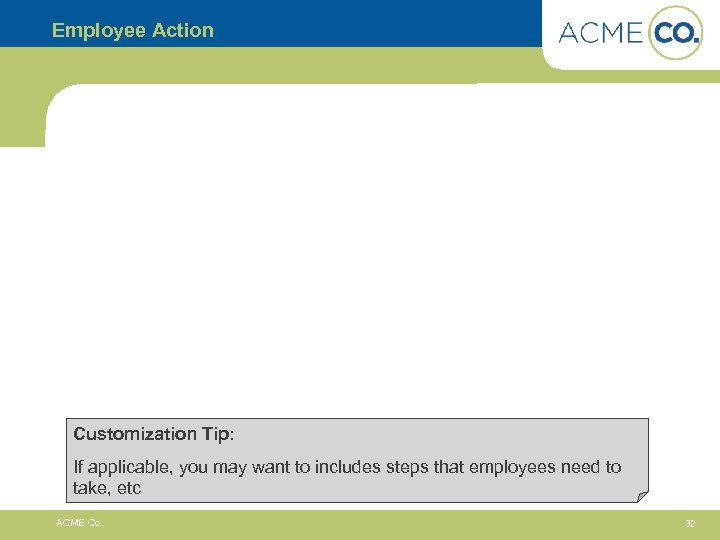 Employee Action Customization Tip: If applicable, you may want to includes steps that employees