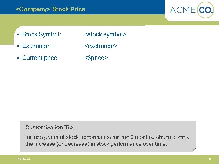 <Company> Stock Price § Stock Symbol: <stock symbol> § Exchange: <exchange> § Current price: