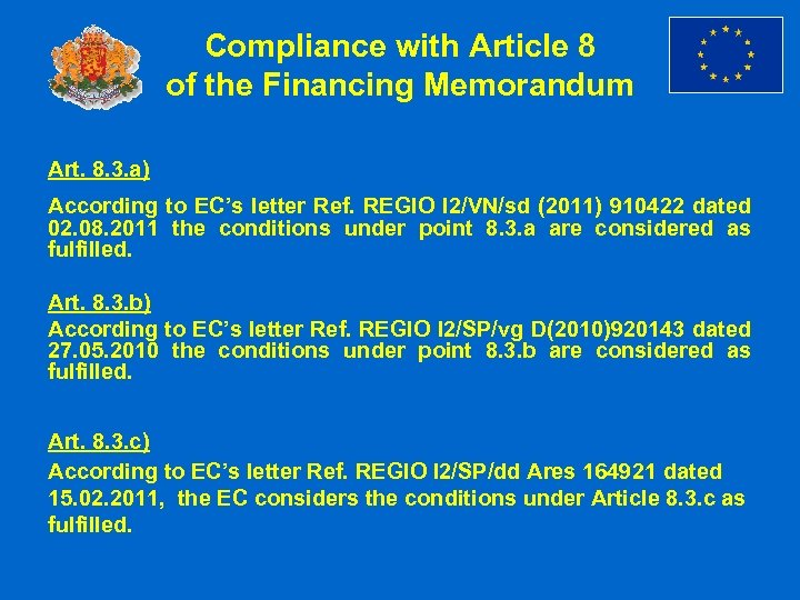 Compliance with Article 8 of the Financing Memorandum Art. 8. 3. a) According to
