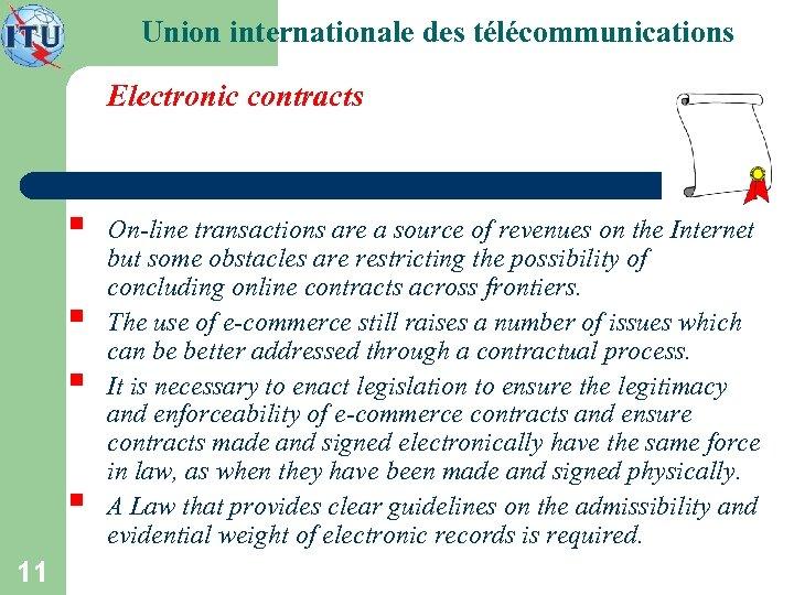 Union internationale des télécommunications Electronic contracts § § 11 On-line transactions are a source