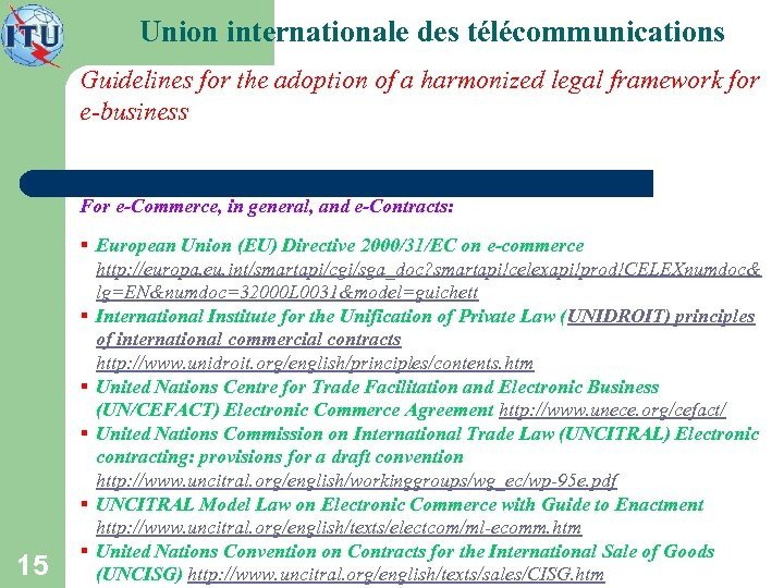 Union internationale des télécommunications Guidelines for the adoption of a harmonized legal framework for