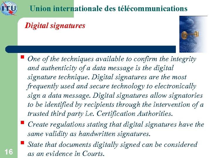 Union internationale des télécommunications Digital signatures § One of the techniques available to confirm