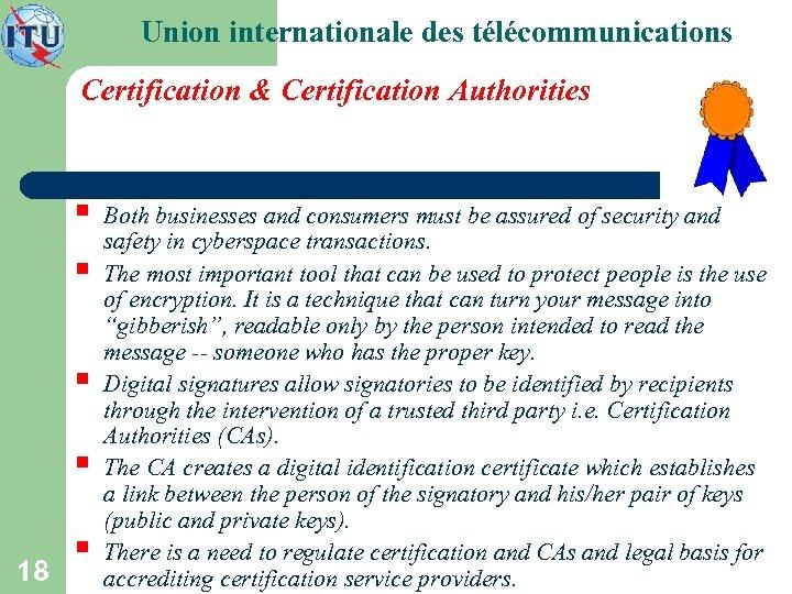 Union internationale des télécommunications Certification & Certification Authorities § § 18 § Both businesses