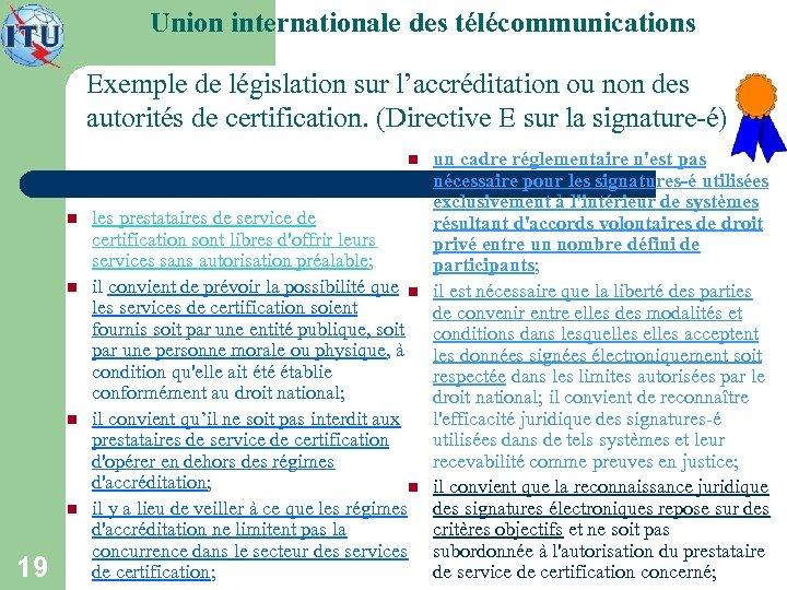 Union internationale des télécommunications Exemple de législation sur l'accréditation ou non des autorités de