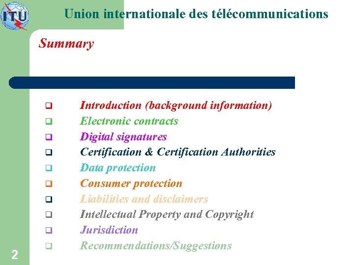 Union internationale des télécommunications Summary q q q q q 2 q Introduction (background