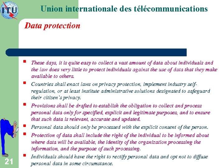 Union internationale des télécommunications Data protection § § § 21 § These days, it