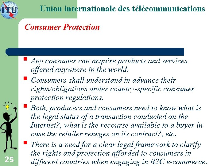 Union internationale des télécommunications Consumer Protection § Any consumer can acquire products and services