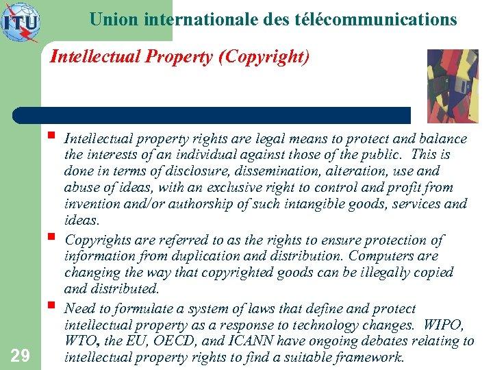 Union internationale des télécommunications Intellectual Property (Copyright) § § § 29 Intellectual property rights