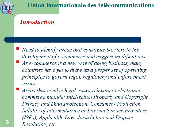 Union internationale des télécommunications Introduction § Need to identify areas that constitute barriers to