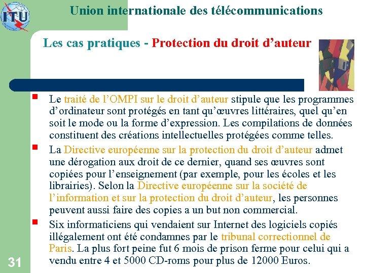 Union internationale des télécommunications Les cas pratiques - Protection du droit d'auteur § §