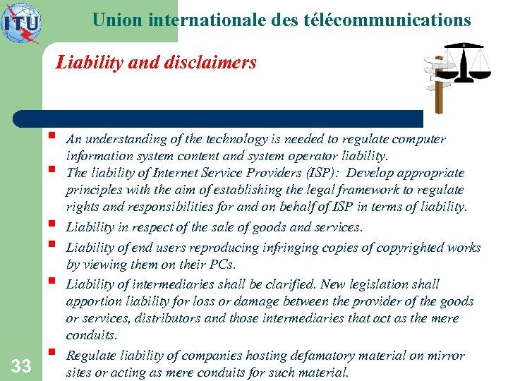 Union internationale des télécommunications Liability and disclaimers § § § 33 § An understanding