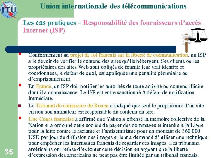 Union internationale des télécommunications Les cas pratiques – Responsabilité des fournisseurs d'accès Internet (ISP)