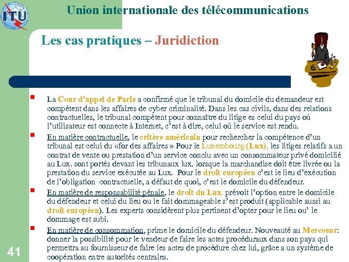 Union internationale des télécommunications Les cas pratiques – Juridiction § § 41 La Cour