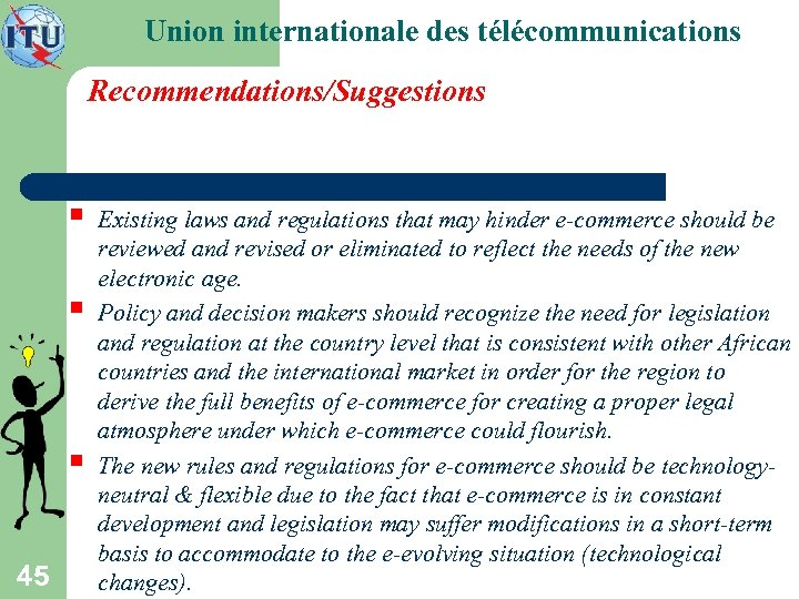 Union internationale des télécommunications Recommendations/Suggestions § § § 45 Existing laws and regulations that