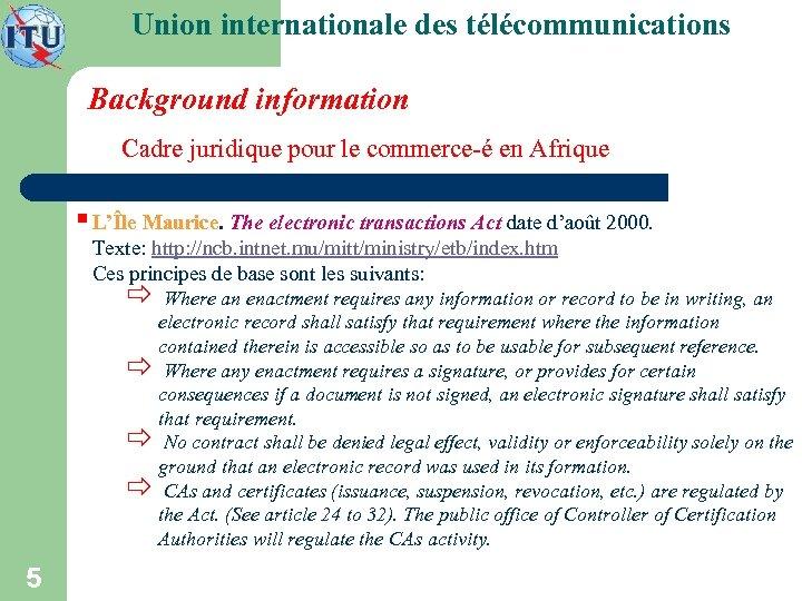 Union internationale des télécommunications Background information Cadre juridique pour le commerce-é en Afrique §