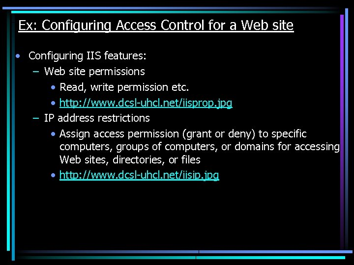 Ex: Configuring Access Control for a Web site • Configuring IIS features: – Web