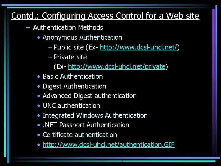 Contd. : Configuring Access Control for a Web site – Authentication Methods • Anonymous