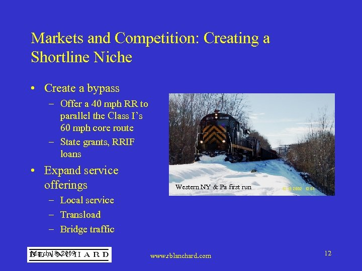 Markets and Competition: Creating a Shortline Niche • Create a bypass – Offer a