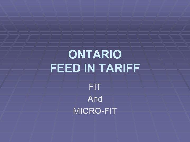 ONTARIO FEED IN TARIFF FIT And MICRO-FIT