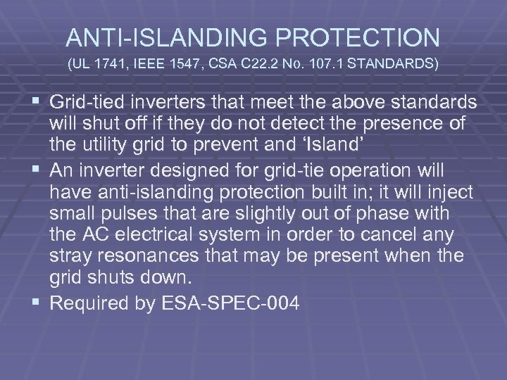 ANTI-ISLANDING PROTECTION (UL 1741, IEEE 1547, CSA C 22. 2 No. 107. 1 STANDARDS)