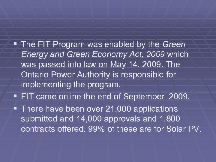 § The FIT Program was enabled by the Green § § Energy and Green