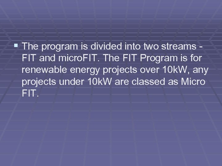 § The program is divided into two streams - FIT and micro. FIT. The