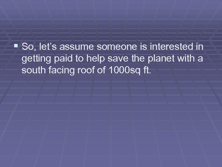 § So, let's assume someone is interested in getting paid to help save the