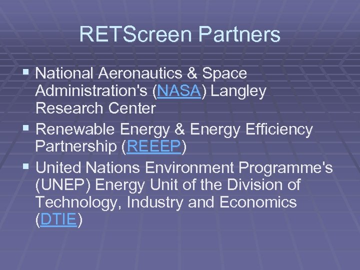 RETScreen Partners § National Aeronautics & Space Administration's (NASA) Langley Research Center § Renewable