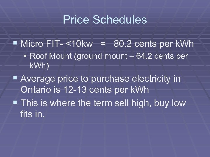 Price Schedules § Micro FIT- <10 kw = 80. 2 cents per k. Wh