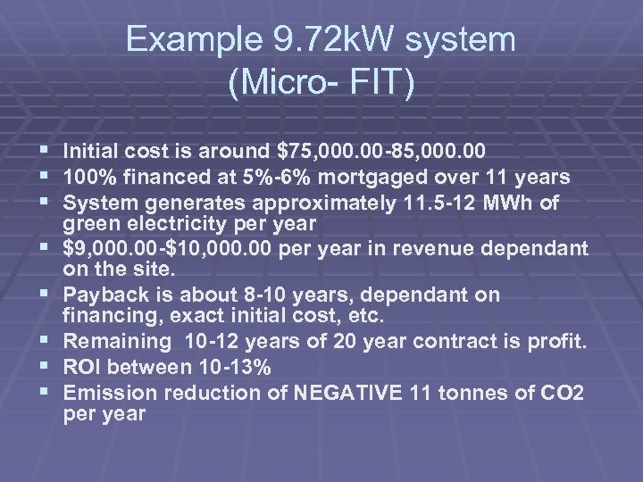 Example 9. 72 k. W system (Micro- FIT) § Initial cost is around $75,