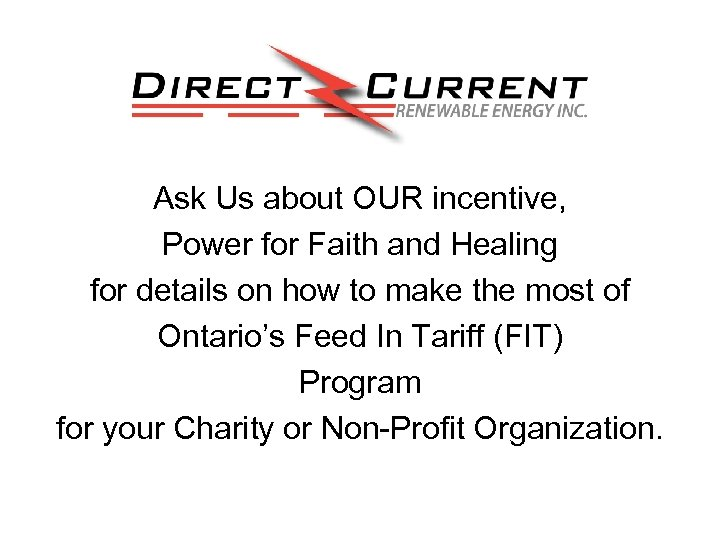 Ask Us about OUR incentive, Power for Faith and Healing for details on how