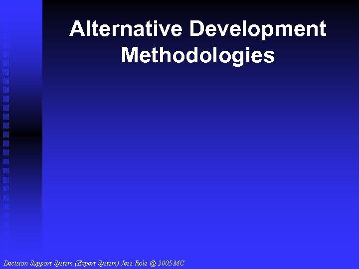 Alternative Development Methodologies