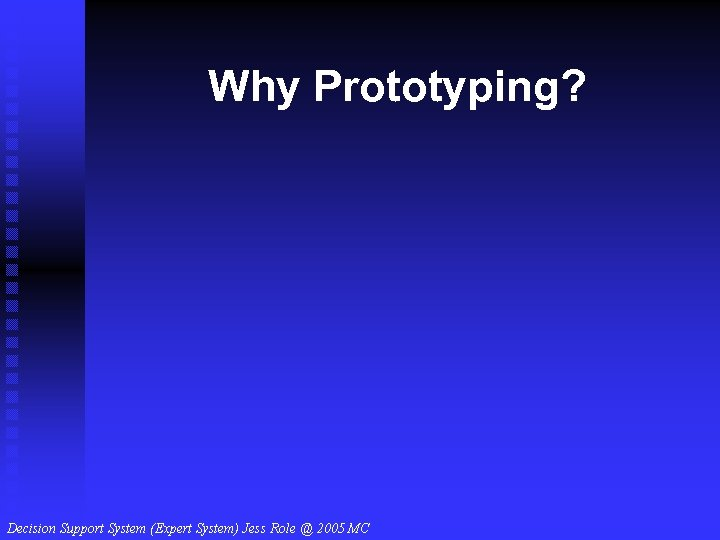 Why Prototyping?